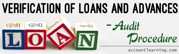 Verification of Loans and Advances - Audit Procedure