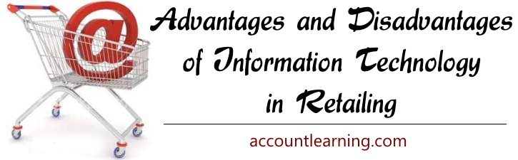 Advantages and Disadvantages of Information Technology in Retailing