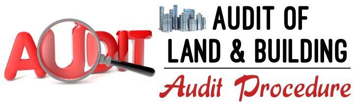 Audit of Land and Building - Audit Procedure
