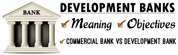 development banks meaning objectives commercial vs development
