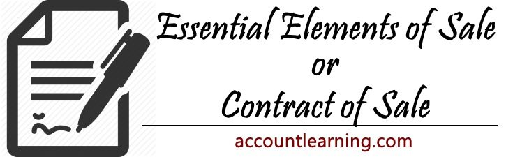 Essential Elements Of A Valid Sale Or A Contract Of Sale