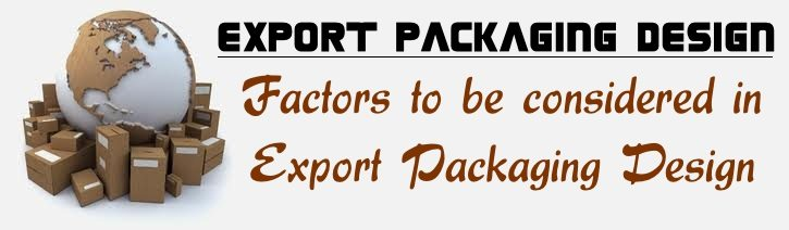 Factors to be considered in export packaging design