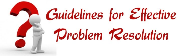 Guidelines for Effective Problem Resolution