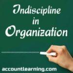 Indiscipline in Organization