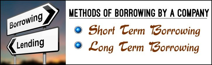 Methods of Borrowing by a Company - Short Term, Long Term