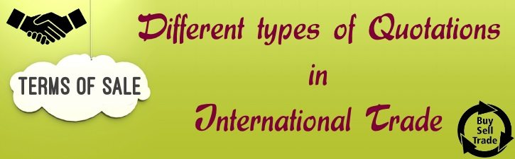 Terms of Sale - Different types of Quotations in International Trade