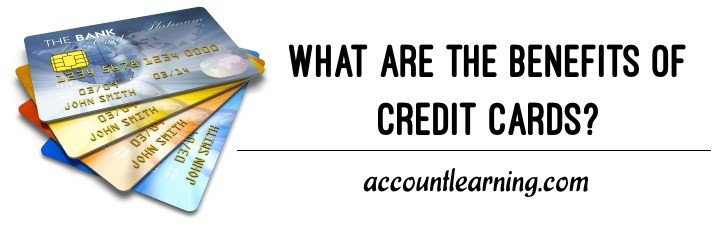 What are the benefits of Credit Cards