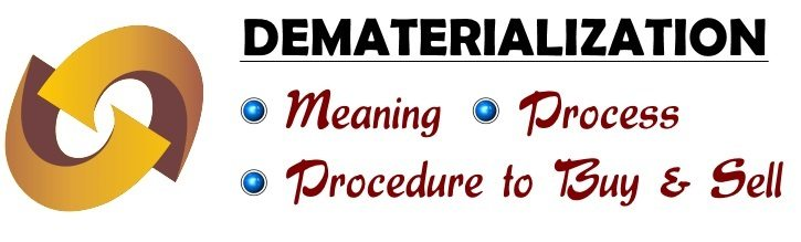 Demateralization - Meaning, Process, Procedure to Buy and Sell