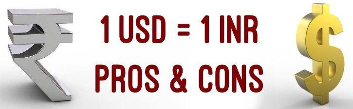 Pros and Cons of Dollar equals Rupee