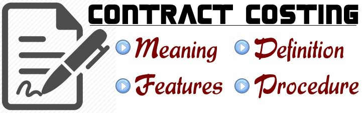 Contract Costing Meaning Features Procedure