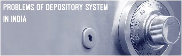 Problems of Depository system in India