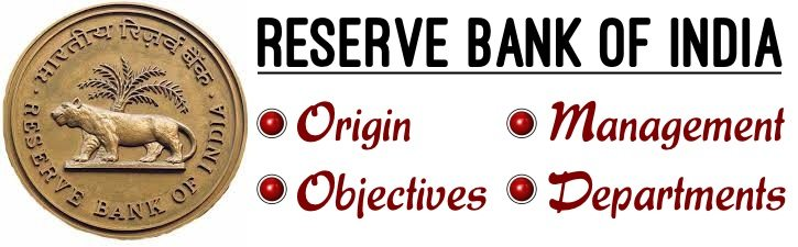 RBI - Origin, Objectives, Management, Departments