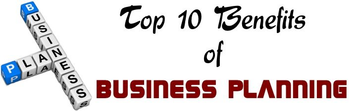 Top 10 benefits of Business Planning