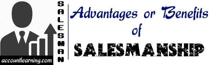 Advantages or benefits of Salesmanship