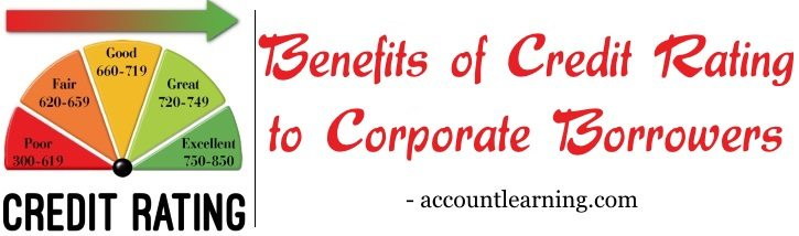 Benefits of Credit Rating to Corporate Borrowers