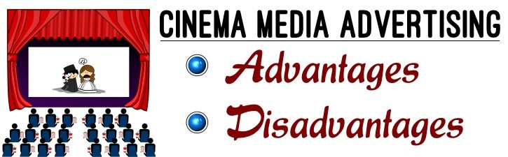 Cinema Media Advertising - Advantages and Disadvantages