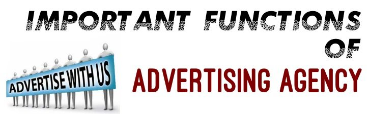 Important Functions of Advertising Agency