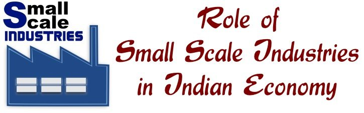Role of Small Scale Industries in Indian Economy