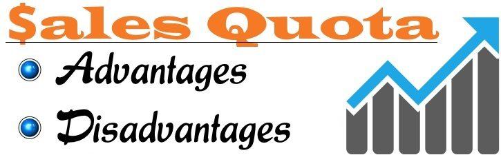 Sales Quota - Advantages and Disadvantages
