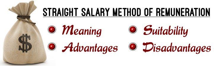 Straight salary method of remuneration