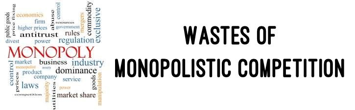 Wastes of Monopolistic Competition