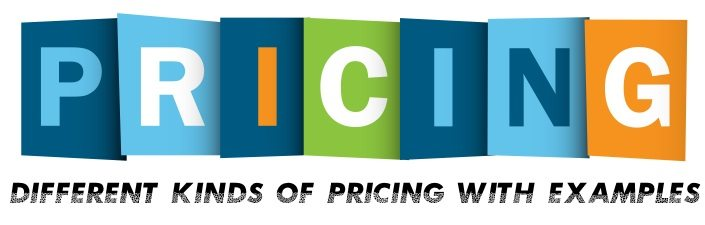 Different Kinds of Pricing with examples
