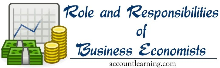 Role and Responsibilities of Business Economists