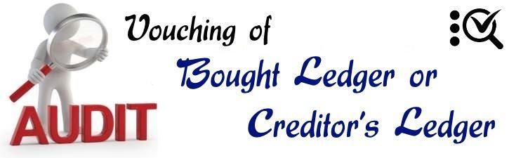 Vouching of Bought Ledger or Creditors ledger