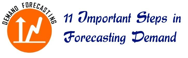 11 Important Steps in Forecasting Demand