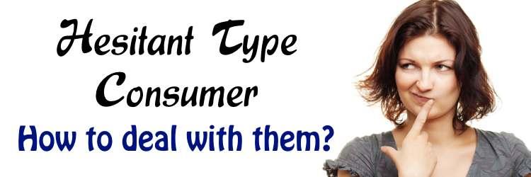 Hesitant Type Consumers