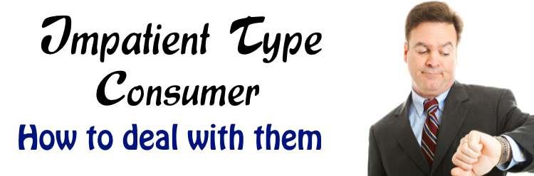 Impatient Type Consumers
