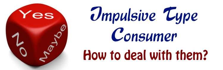 Impulsive type Consumers