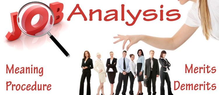 Concepts Of Job Analysis  Meaning Procedure Merits Demerits