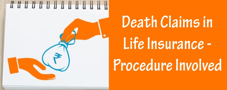 Death Claims in Life Insurance - Procedure Involved