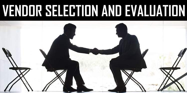 Vendor Selection and Evaluation